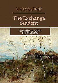 Nikita Nesynov - The Exchange Student