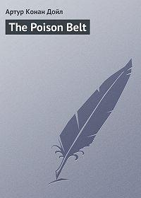 Артур Конан Дойл -The Poison Belt