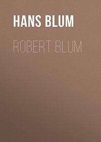 Hans Blum -Robert Blum