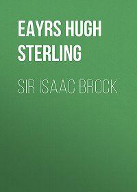 Hugh Eayrs -Sir Isaac Brock