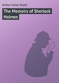 Arthur Conan Doyle -The Memoirs of Sherlock Holmes