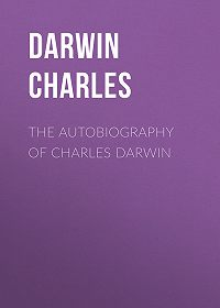 Charles Darwin -The Autobiography of Charles Darwin