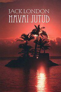 Jack London - Havai jutud