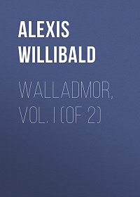 Willibald Alexis -Walladmor, Vol. I (of 2)