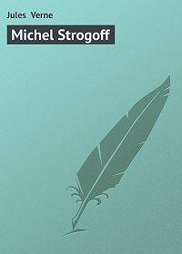 Jules Verne -Michel Strogoff