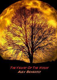 Alex Benedict -The Velvet Of The Night