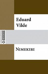 Eduard Vilde -Nimekiri