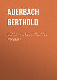 Berthold Auerbach -Black Forest Village Stories