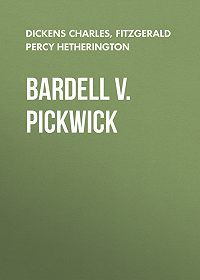 Percy Fitzgerald -Bardell v. Pickwick