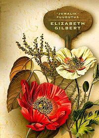Elizabeth Gilbert -Jumalik puudutus
