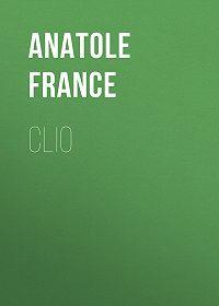 Anatole France -Clio