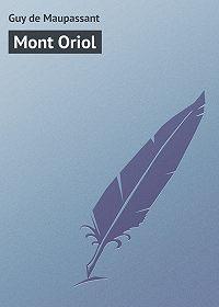 Guy Maupassant - Mont Oriol