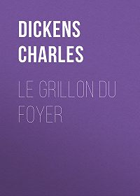 Charles Dickens -Le grillon du foyer