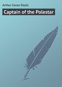 Arthur Conan Doyle - Captain of the Polestar