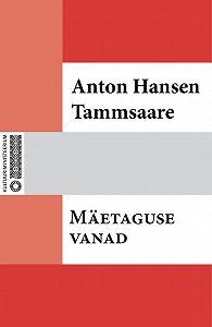 Anton Tammsaare -Mäetaguse vanad