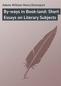 William Adams -By-ways in Book-land: Short Essays on Literary Subjects
