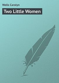 Carolyn Wells -Two Little Women