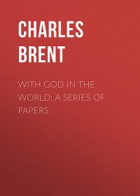Charles Brent -With God in the World: A Series of Papers