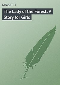 L. Meade -The Lady of the Forest: A Story for Girls