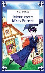 Памела Трэверс -More about Mary Poppins / И снова о Мэри Поппинз