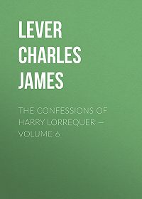 Charles Lever -The Confessions of Harry Lorrequer – Volume 6