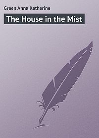 Anna Green -The House in the Mist