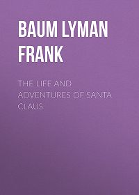 Lyman Baum -The Life and Adventures of Santa Claus