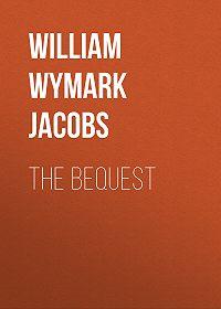 William Wymark Jacobs -The Bequest