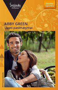 Abby Green -Slapti pasimatymai