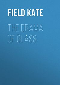 Kate Field -The Drama of Glass