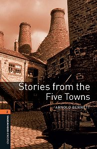 Arnold Bennett -Stories from the Five Towns