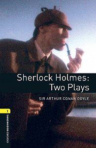 Arthur Doyle -Sherlock Holmes: Two Plays