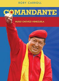 Rory Carroll -Comandante: Hugo Chaveze Venezuela