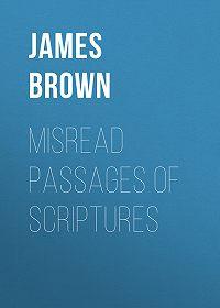James Brown -Misread Passages of Scriptures