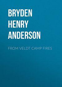 Henry Bryden -From Veldt Camp Fires