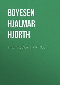 Hjalmar Boyesen -The Modern Vikings