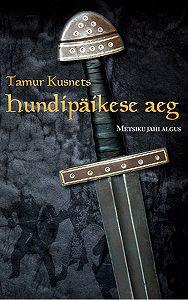 Tamur Kusnets -Hundipäikese aeg I. Metsiku jahi algus
