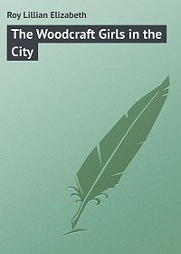 Lillian Roy -The Woodcraft Girls in the City