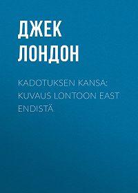 Джек Лондон -Kadotuksen kansa: Kuvaus Lontoon East Endistä