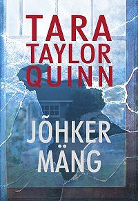 Tara Taylor Quinn -Jõhker mäng