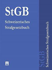Schweiz -Schweizerisches Strafgesetzbuch – StGB