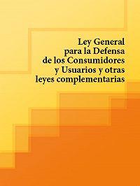 Espana - Ley General para la Defensa de los Consumidores y Usuarios y otras leyes complementarias