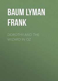 Lyman Baum -Dorothy and the Wizard in Oz