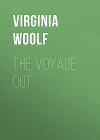 Virginia Woolf -The Voyage Out