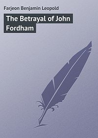 Benjamin Farjeon -The Betrayal of John Fordham