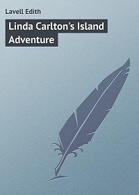 Edith Lavell -Linda Carlton's Island Adventure