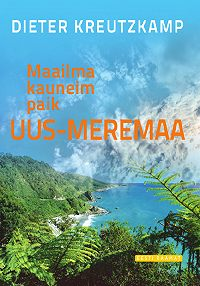 Dieter Kreutzkamp -Maailma kauneim paik Uus-Meremaa