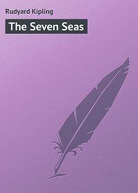 Rudyard Kipling -The Seven Seas