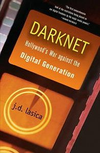 Дж. Ласика - Даркнет: Война Голливуда против цифровой революции