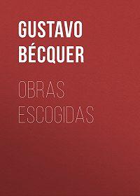 Gustavo Bécquer -Obras escogidas